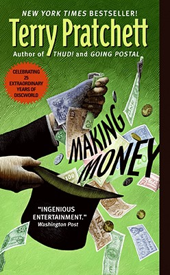 "Making Money (Discworld), ""Pratchett, Terry"""