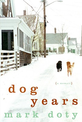 Dog Years: A Memoir, Mark Doty