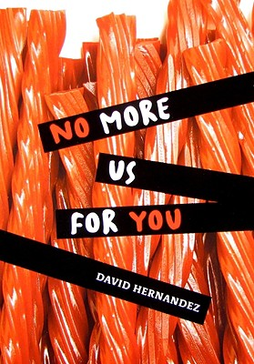 No More Us for You, Hernandez, David