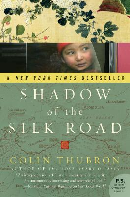 Shadow of the Silk Road (P.S.), Thubron, Colin