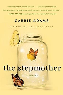 The Stepmother: A Novel, Adams, Carrie