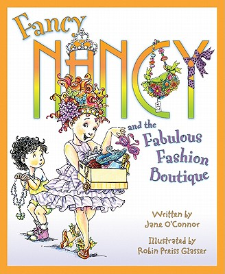Image for Fancy Nancy and the Fabulous Fashion Boutique