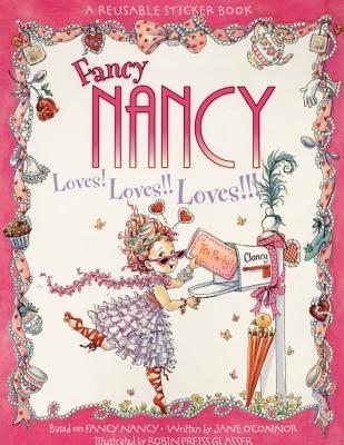 Image for Fancy Nancy Loves! Loves!! Loves!!!