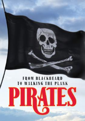 Image for Pirates: From Blackbeard to Walking the Plank