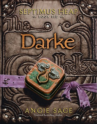 Septimus Heap, Book Six: Darke, Angie Sage