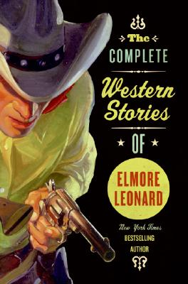 Image for The Complete Western Stories of Elmore Leonard