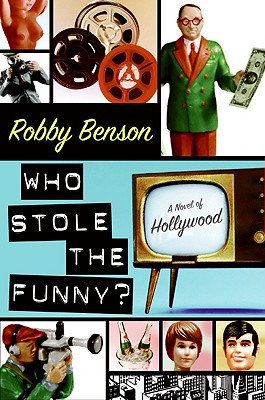 Image for Who Stole the Funny? A Novel of Hollywood