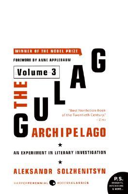 The Gulag Archipelago Volume 3: An Experiment in Literary Investigation (P.S.), ALEKSANDR I. SOLZHENITSYN