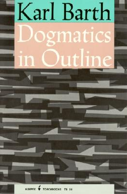 Dogmatics in Outline, KARL BARTH