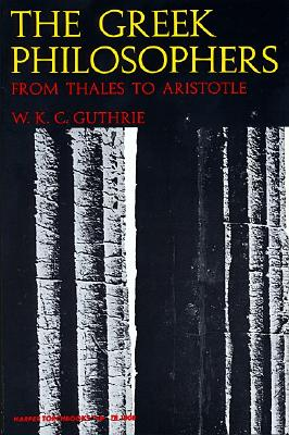 Greek Philosophers: From Thales to Aristotle, Guthrie, William Keith Chambers