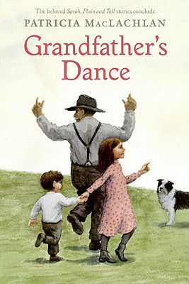 Grandfather's Dance (Sarah, Plain and Tall), Patricia MacLachlan