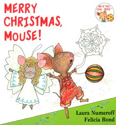 Image for Merry Christmas, Mouse! (If You Give...)