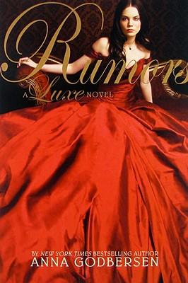 Rumors (Luxe, Book 2), Godbersen, Anna