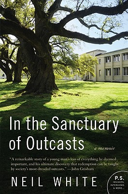 In the Sanctuary of Outcasts: A Memoir (P.S.), White, Neil