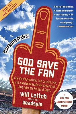 """Image for """"God Save the Fan: How Steroid Hypocrites, Soul-Sucking Suits, and a Worldwide Leader Not Named Bush Have Taken the Fun Out of Sports"""""""