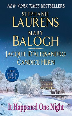 It Happened One Night, STEPHANIE LAURENS, MARY BALOGH, JACQUIE D'ALESSANDRO, CANDICE HERN