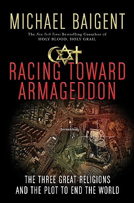 Image for Racing Toward Armageddon: The Three Great Religions and the Plot to End the World