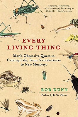 Image for Every Living Thing: Man's Obsessive Quest to Catalog Life, from Nanobacteria to New Monkeys
