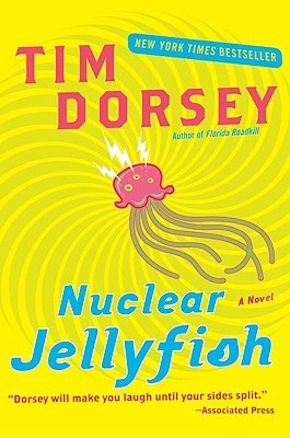 Nuclear Jellyfish: A Novel (Serge Storms), Tim Dorsey