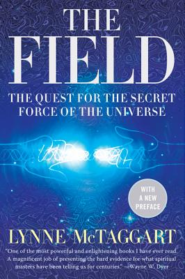 Image for The Field: The Quest for the Secret Force of the Universe
