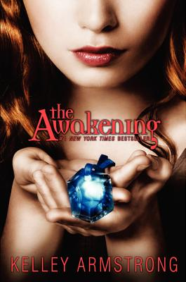 The Awakening (Darkest Powers), Kelley Armstrong