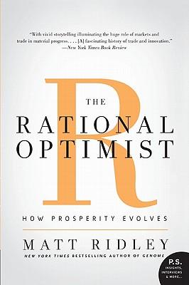 The Rational Optimist: How Prosperity Evolves (P.S.), Matt Ridley