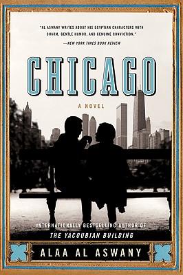 Chicago: A Novel, Alaa Al Aswany