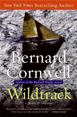 Wildtrack: A Novel of Suspense, Bernard Cornwell