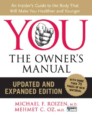 YOU The Owner's Manual [Updated and Expanded Edition], Michael F Roizen