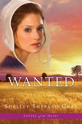 Wanted (Sisters of the Heart, Book 2), Shelley Shepard Gray
