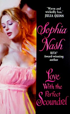 Love with the Perfect Scoundrel (Widows Club, Book 3), SOPHIA NASH