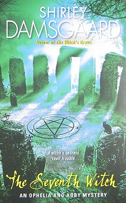 """The Seventh Witch (Ophelia & Abby Mysteries, No. 7)"", ""Damsgaard, Shirley"""