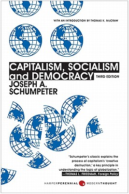 Capitalism, Socialism, and Democracy: Third Edition, Joseph A. Schumpeter