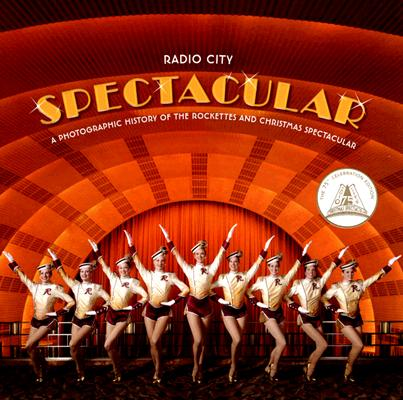 Image for Radio City Spectacular: A Photographic History of the Rockettes and Christmas Spectacular