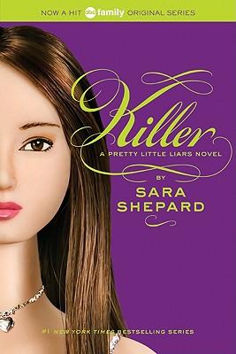 """Killer (Pretty Little Liars, Book 6)"", ""Shepard, Sara"""