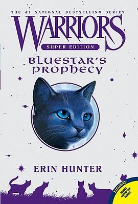 "Warriors Super Edition: Bluestar's Prophecy, ""Hunter, Erin"""