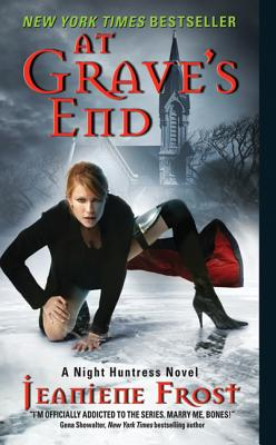 At Grave's End (Night Huntress, Book 3), Jeaniene Frost