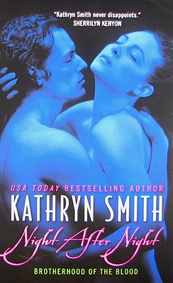Night After Night (Brotherhood of the Blood, Book 5), Kathryn Smith