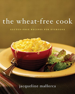 Image for The Wheat-Free Cook: Gluten-Free Recipes for Everyone