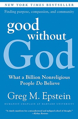 Image for Good Without God: What a Billion Nonreligious People Do Believe