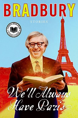 We'll Always Have Paris (SIGNED), Bradbury, Ray