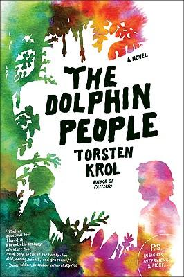 The Dolphin People: A Novel, Torsten Krol