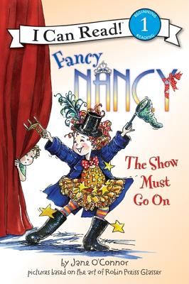 Image for Fancy Nancy: The Show Must Go On (I Can Read Book 1)