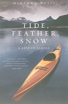 Image for Tide, Feather, Snow:  A Life in Alaska