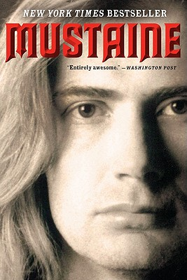 MUSTAINE : A HEAVY METAL MEMOIR, DAVE MUSTAINE