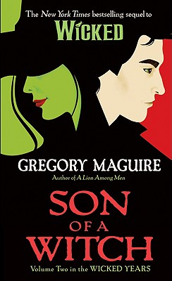 Son of a Witch: Volume Two in the Wicked Years, Gregory Maguire