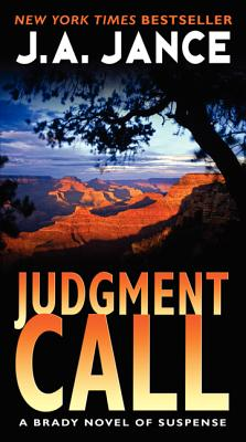 Judgment Call: A Brady Novel of Suspense (Joanna Brady), Jance, J. A.