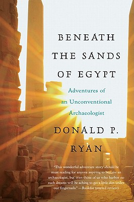Image for Beneath the Sands of Egypt: Adventures of an Unconventional Archaeologist