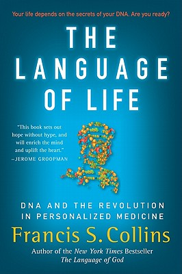 Image for Language of Life: DNA and the Revolution in Personalized Medicine