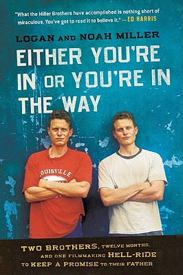 Image for Either You're In Or You're In The Way: Two Brothers, Twelve Months, and One Film